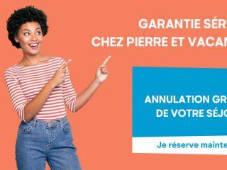 Pierre et Vacances - Annulation gratuite