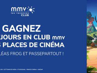 MMV - Tentez de gagner des séjours en club MMV et des places de ciné
